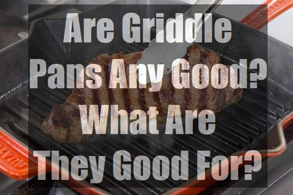 Are-Griddle-Pans-Any-Good-What-Are-They-Good-For-pin