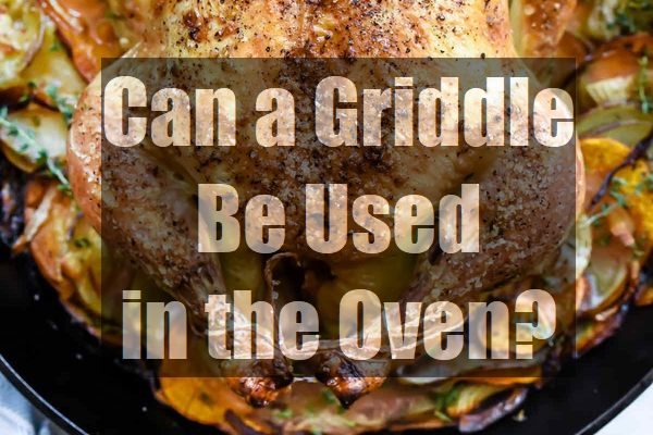 Can-a-Griddle-Be-Used-in-the-Oven