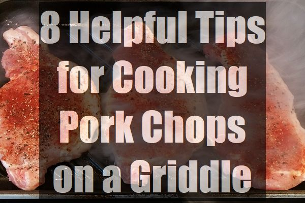8-Helpful-Tips-for-Cooking-Pork-Chops-on-a-Griddle